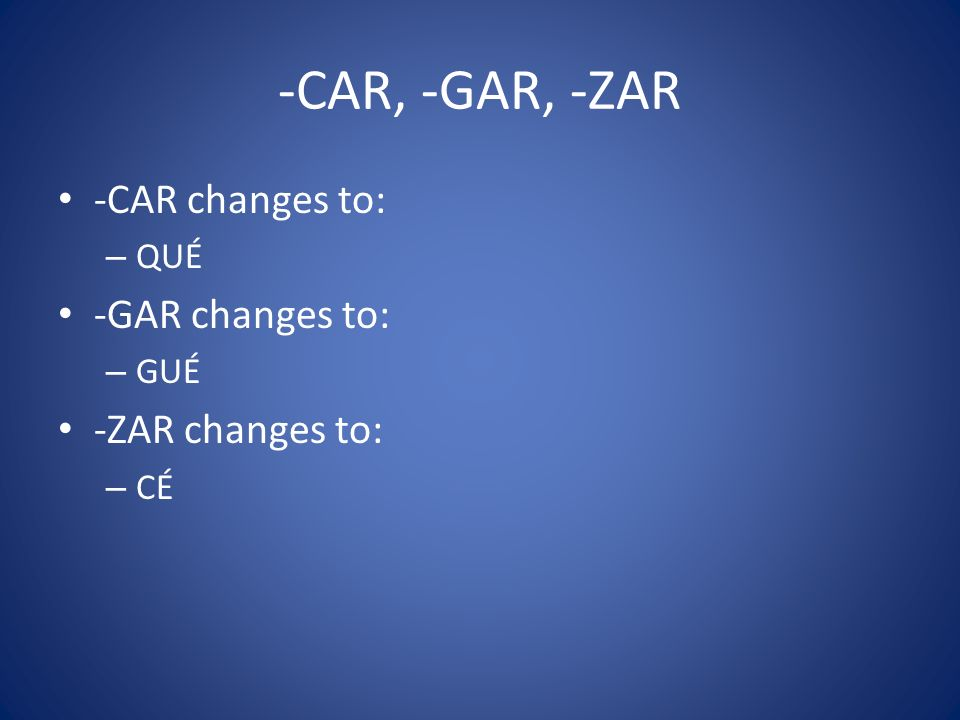 -CAR, -GAR, -ZAR -CAR changes to: -GAR changes to: -ZAR changes to: