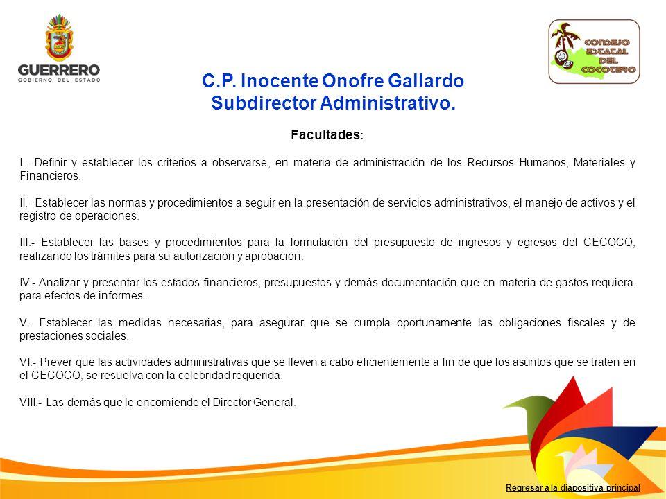 C.P. Inocente Onofre Gallardo Subdirector Administrativo.