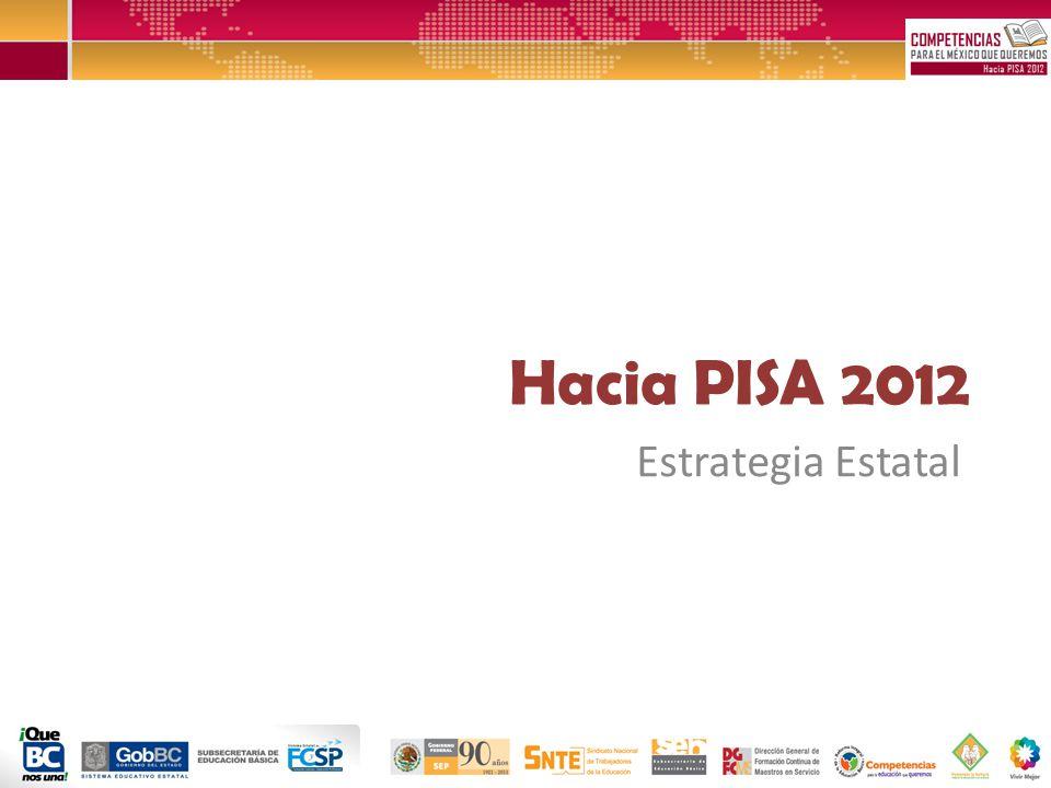 Hacia PISA 2012 Estrategia Estatal