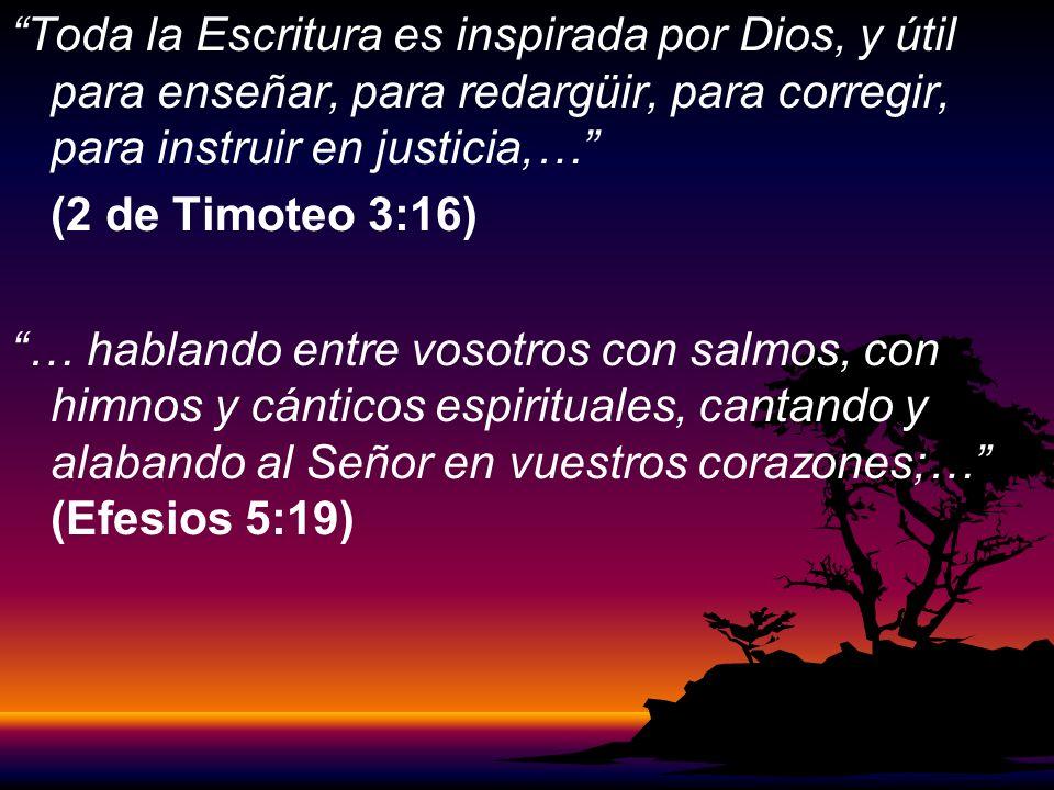 Toda la Escritura es inspirada por Dios, y útil para enseñar, para redargüir, para corregir, para instruir en justicia,…