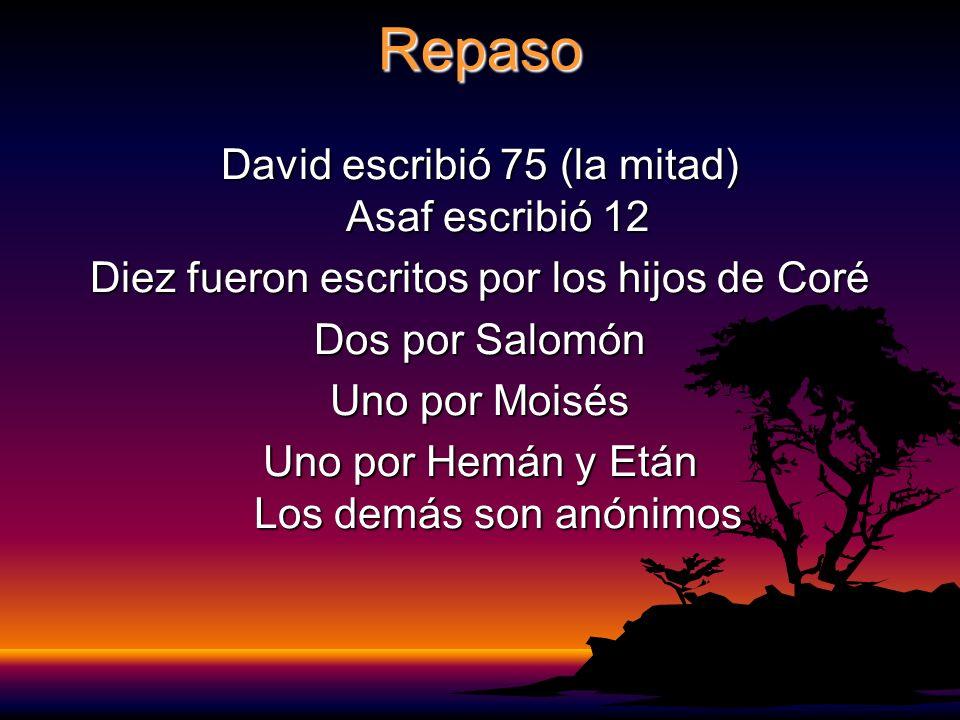 Repaso David escribió 75 (la mitad) Asaf escribió 12