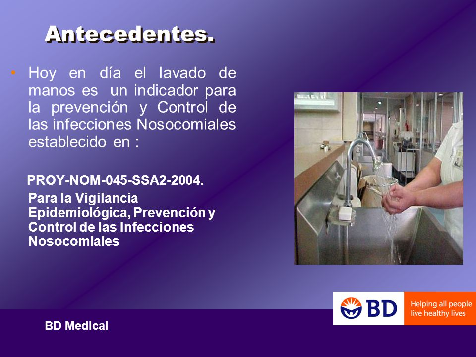 Antecedentes. Hoy en día el lavado de manos es un indicador para la prevención y Control de las infecciones Nosocomiales establecido en :