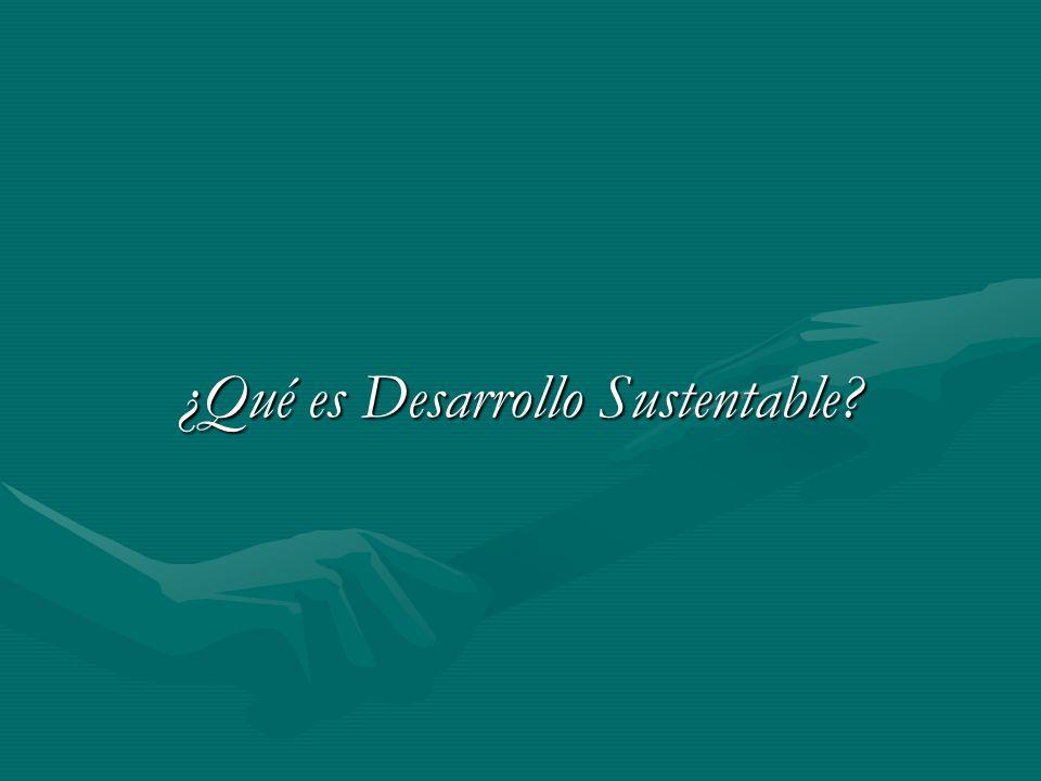 ¿Qué es Desarrollo Sustentable