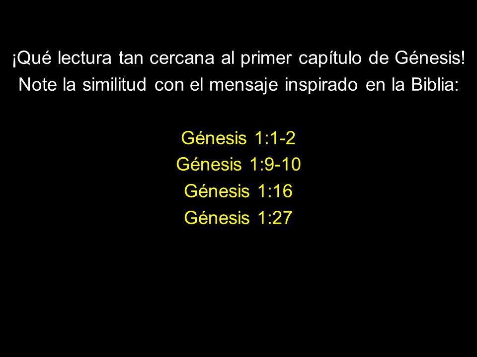 ¡Qué lectura tan cercana al primer capítulo de Génesis!