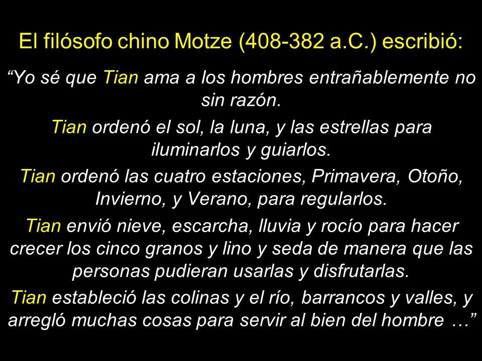 El filósofo chino Motze (408-382 a.C.) escribió: