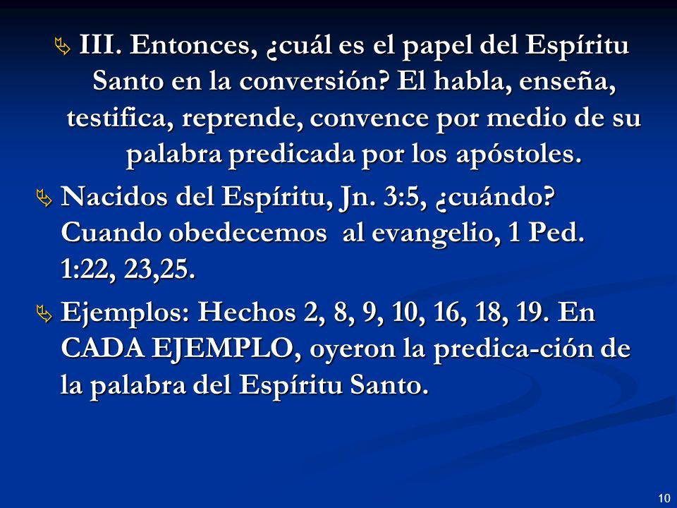 III. Entonces, ¿cuál es el papel del Espíritu Santo en la conversión