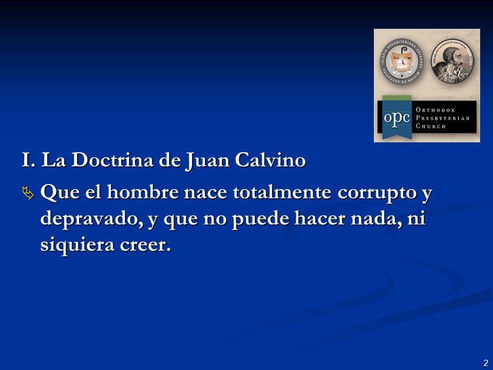 I. La Doctrina de Juan Calvino