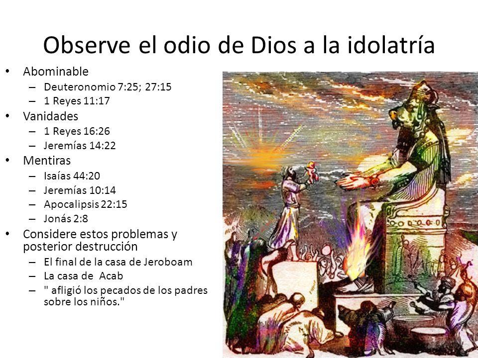 Observe el odio de Dios a la idolatría