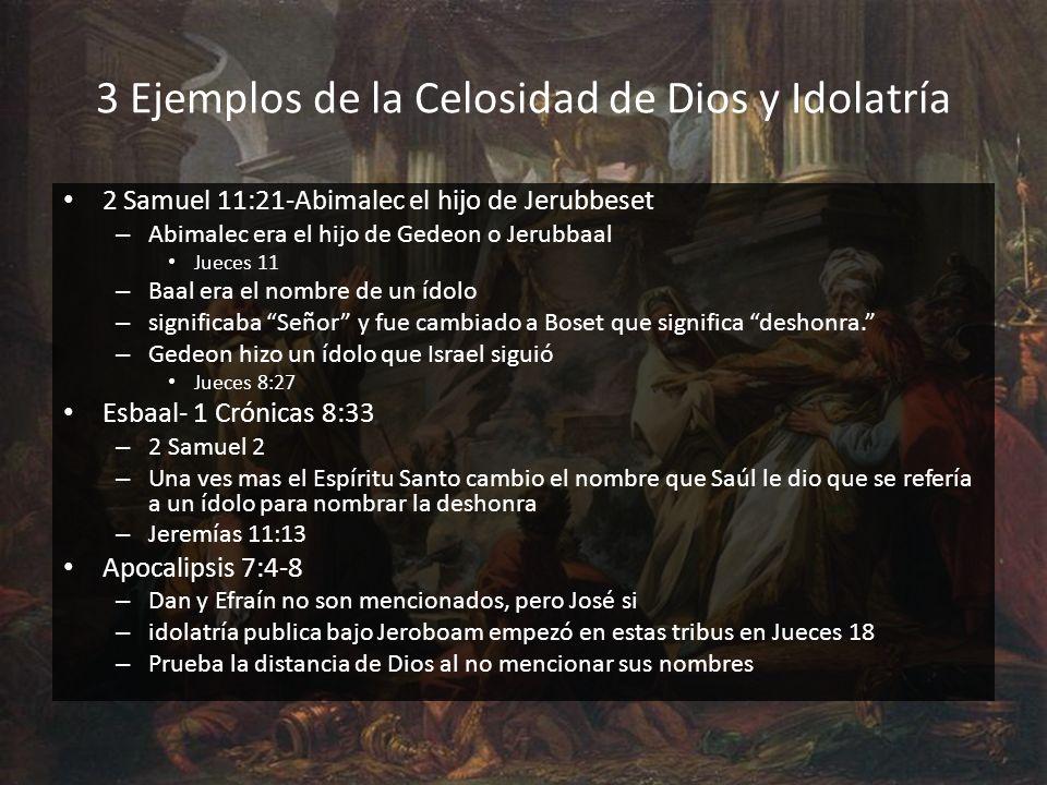 3 Ejemplos de la Celosidad de Dios y Idolatría