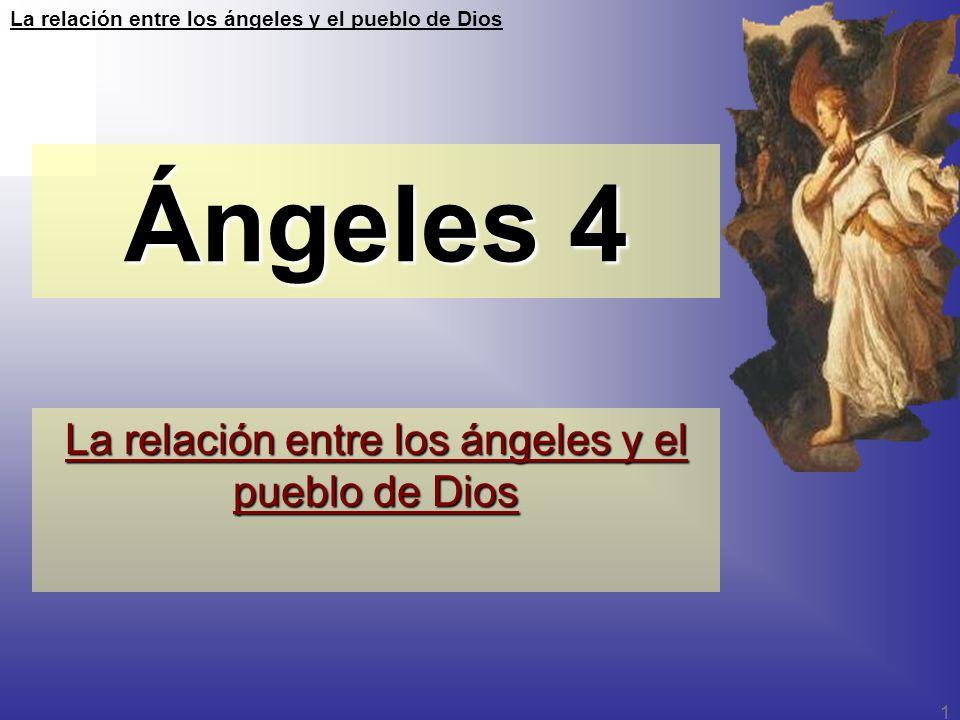 La relación entre los ángeles y el pueblo de Dios