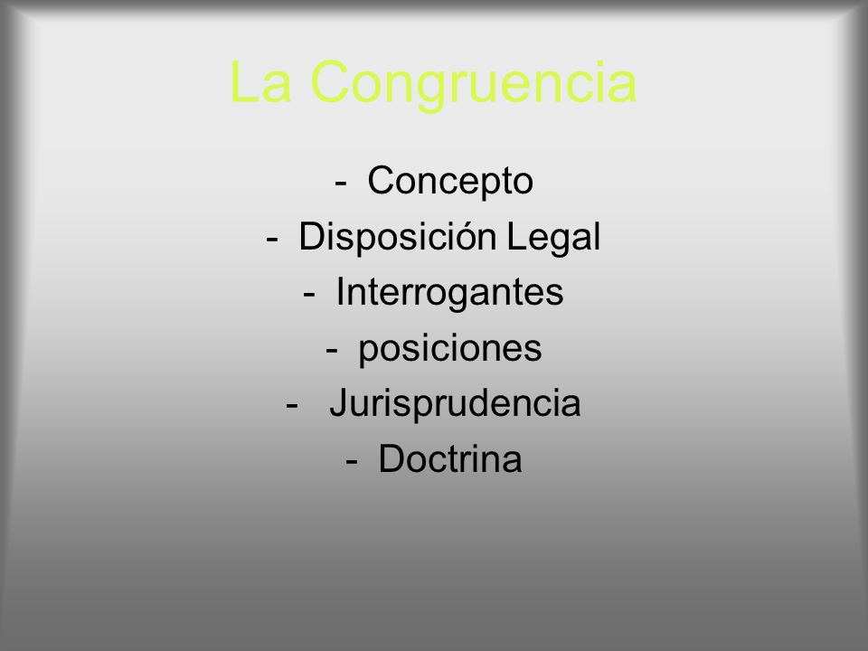 La Congruencia Concepto Disposición Legal Interrogantes posiciones