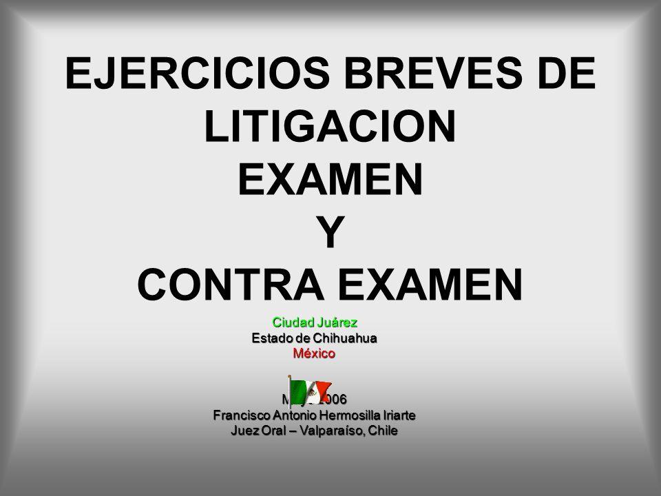 EJERCICIOS BREVES DE LITIGACION EXAMEN Y CONTRA EXAMEN