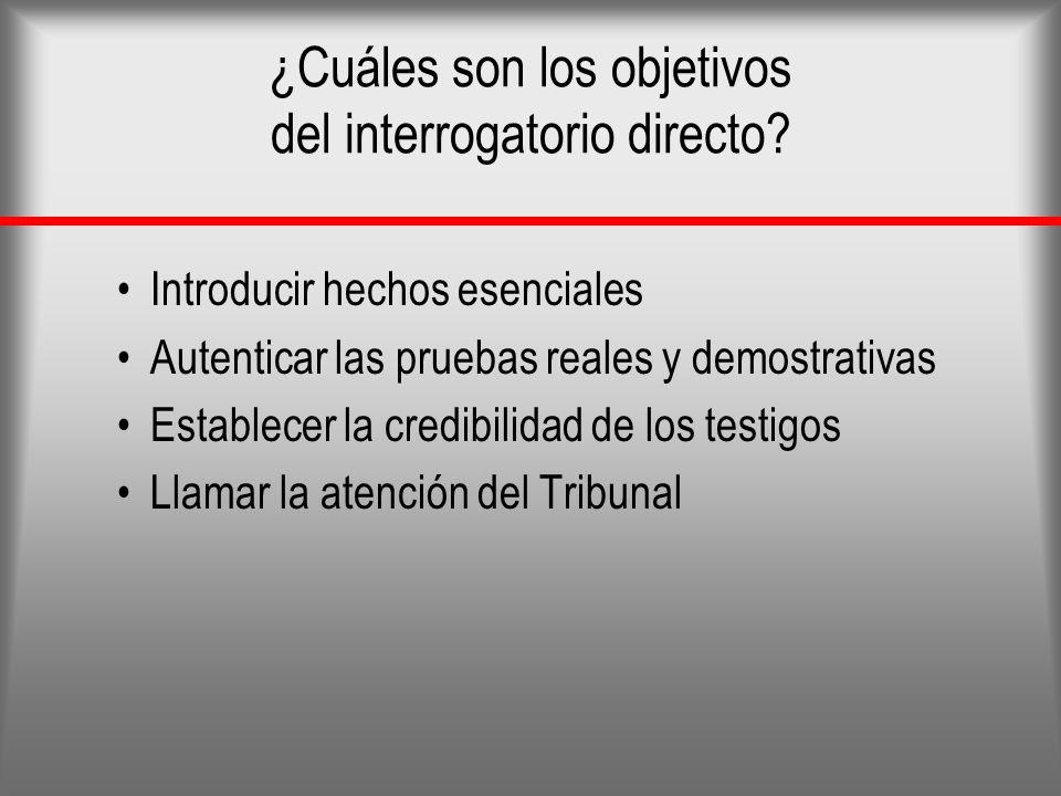 ¿Cuáles son los objetivos del interrogatorio directo
