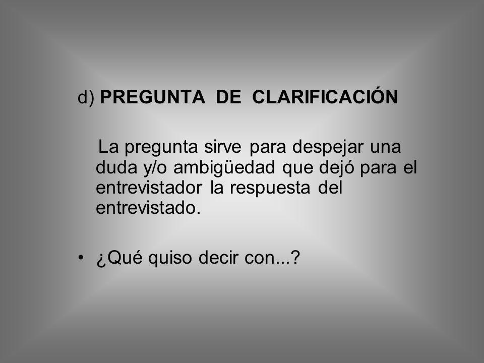 d) PREGUNTA DE CLARIFICACIÓN
