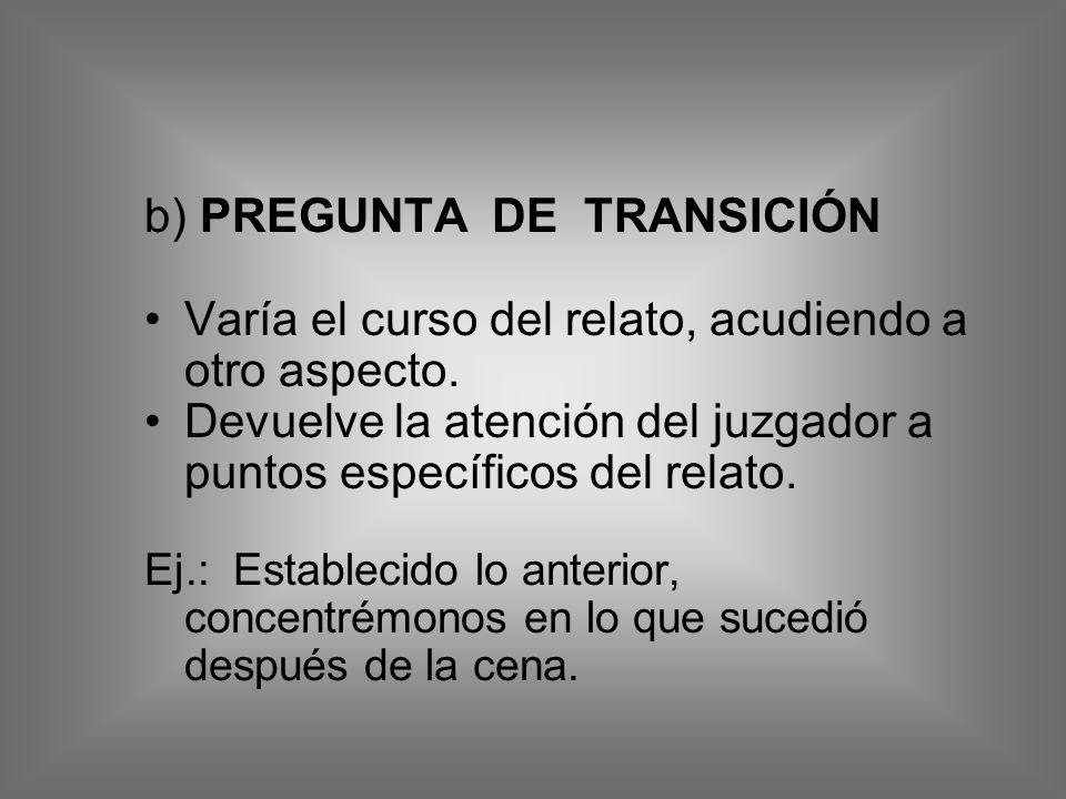 b) PREGUNTA DE TRANSICIÓN