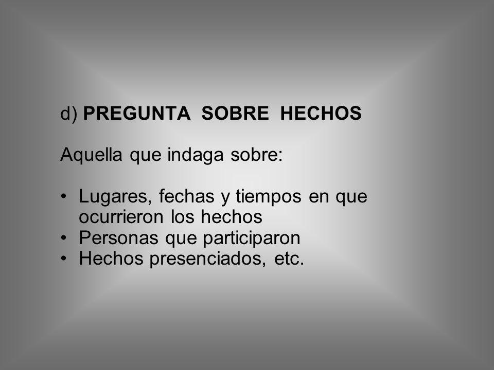 d) PREGUNTA SOBRE HECHOS