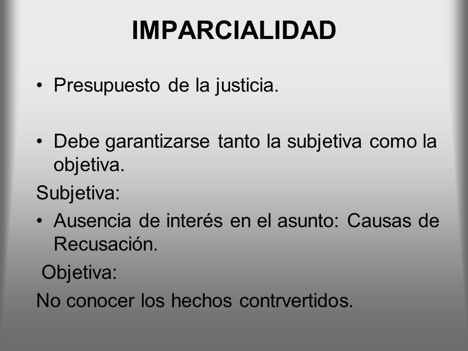IMPARCIALIDAD Presupuesto de la justicia.