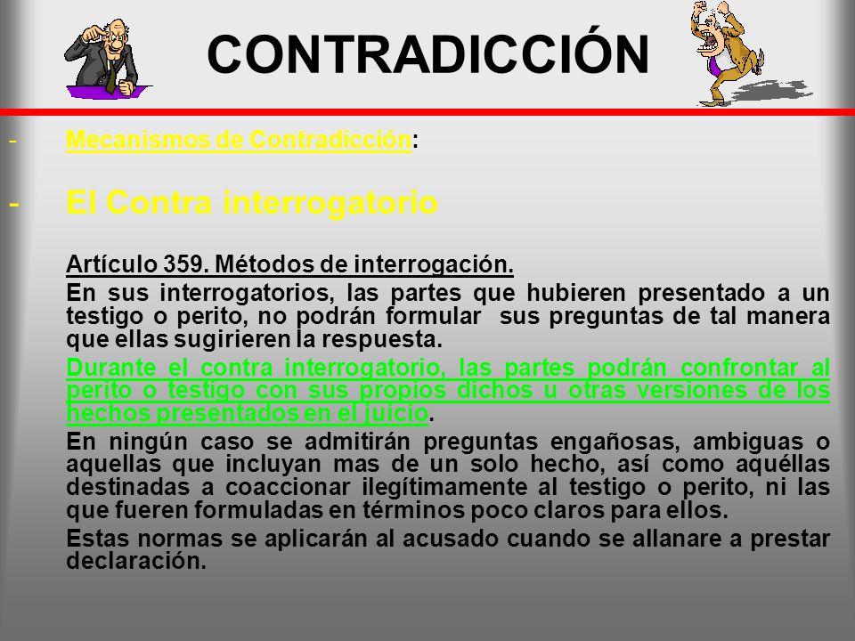 CONTRADICCIÓN El Contra interrogatorio Mecanismos de Contradicción: