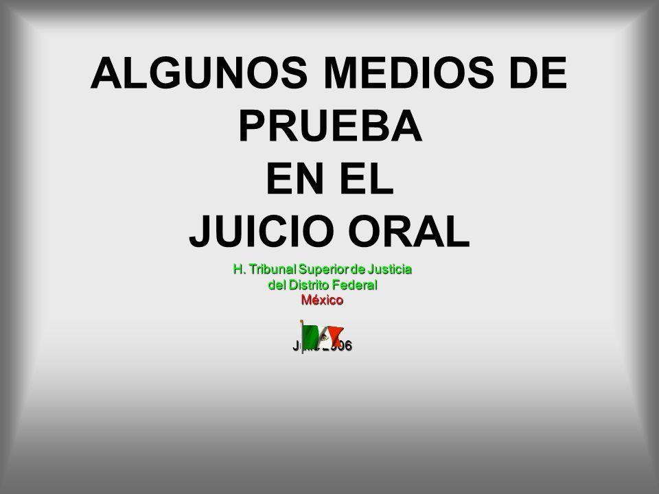 ALGUNOS MEDIOS DE PRUEBA EN EL JUICIO ORAL