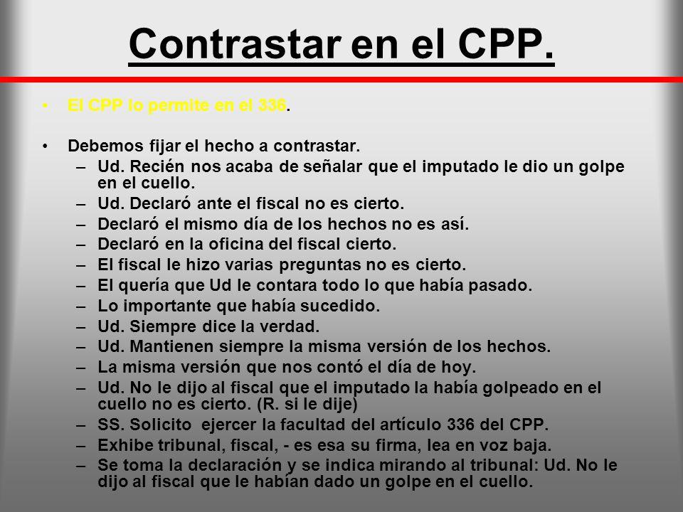 Contrastar en el CPP. El CPP lo permite en el 336.