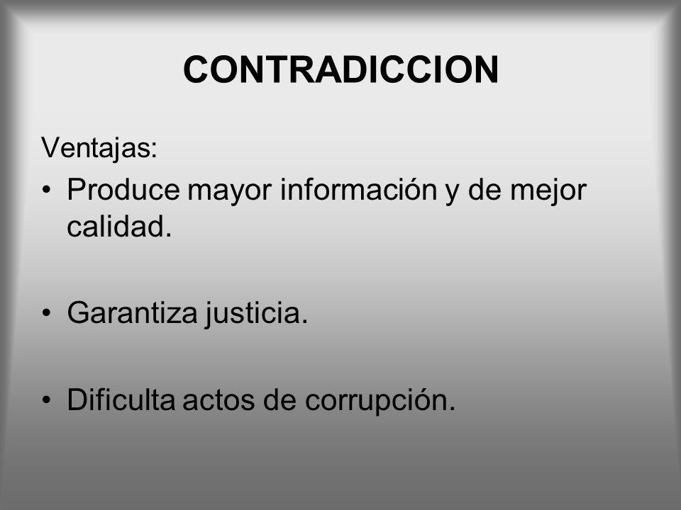 CONTRADICCION Produce mayor información y de mejor calidad.