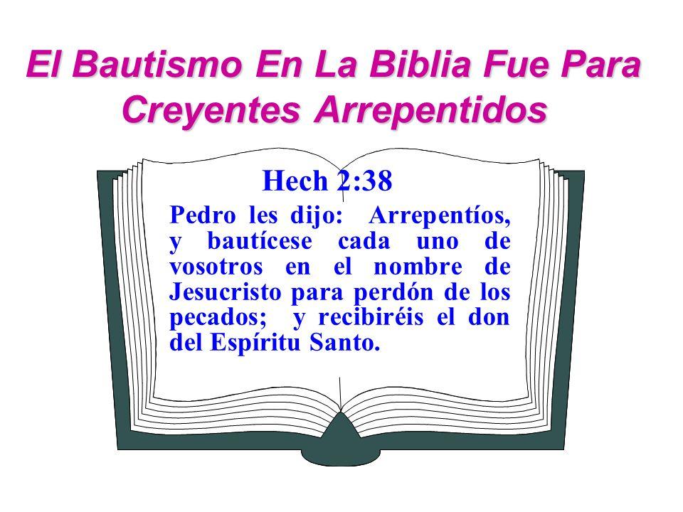 El Bautismo En La Biblia Fue Para Creyentes Arrepentidos