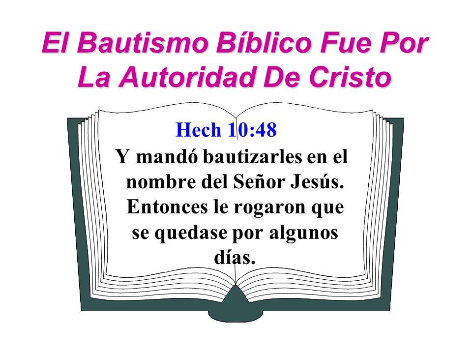 El Bautismo Bíblico Fue Por La Autoridad De Cristo