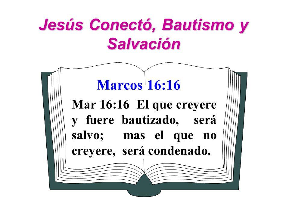 Jesús Conectó, Bautismo y Salvación