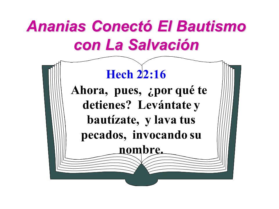 Ananias Conectó El Bautismo con La Salvación