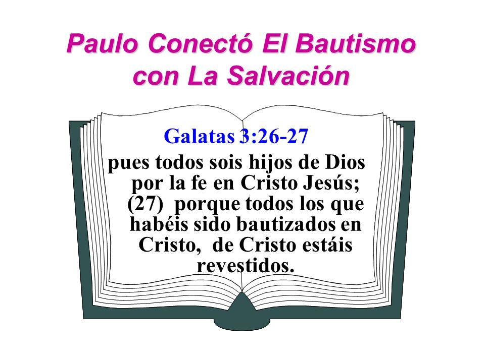 Paulo Conectó El Bautismo con La Salvación