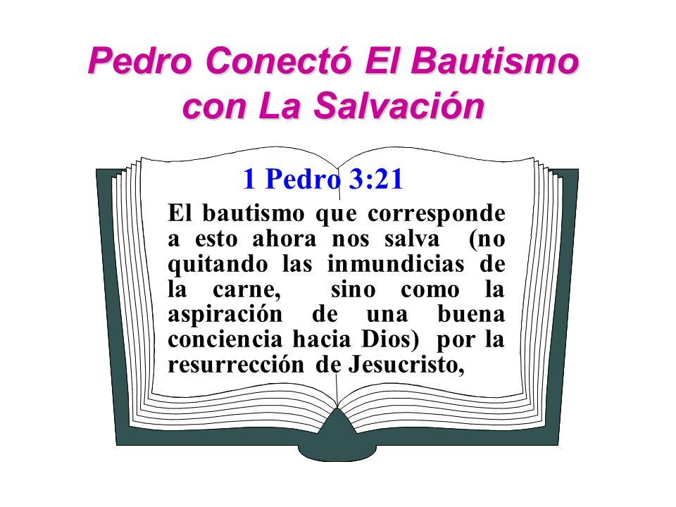 Pedro Conectó El Bautismo con La Salvación