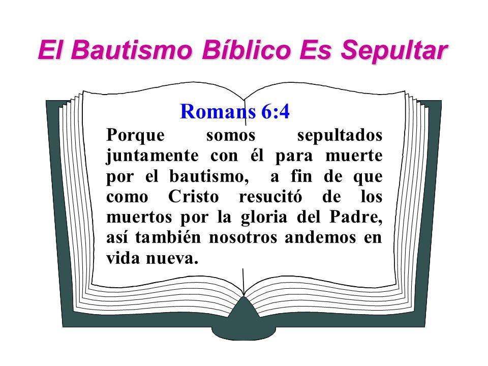 El Bautismo Bíblico Es Sepultar