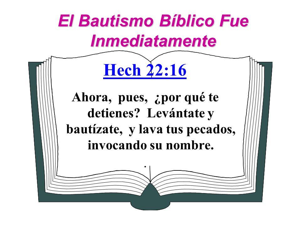 El Bautismo Bíblico Fue Inmediatamente