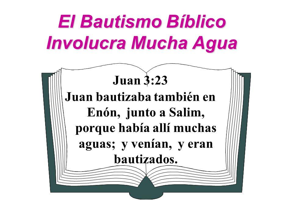 El Bautismo Bíblico Involucra Mucha Agua