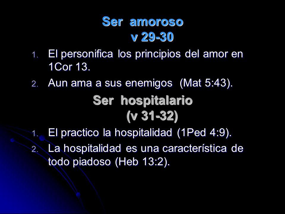 Ser amoroso v 29-30 Ser hospitalario (v 31-32)