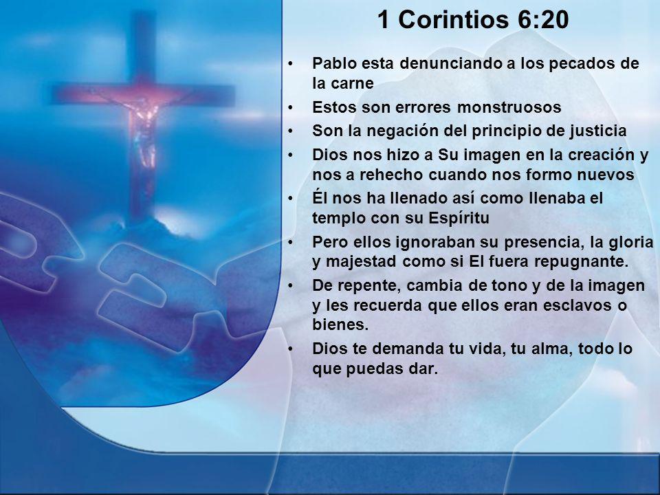 1 Corintios 6:20 Pablo esta denunciando a los pecados de la carne