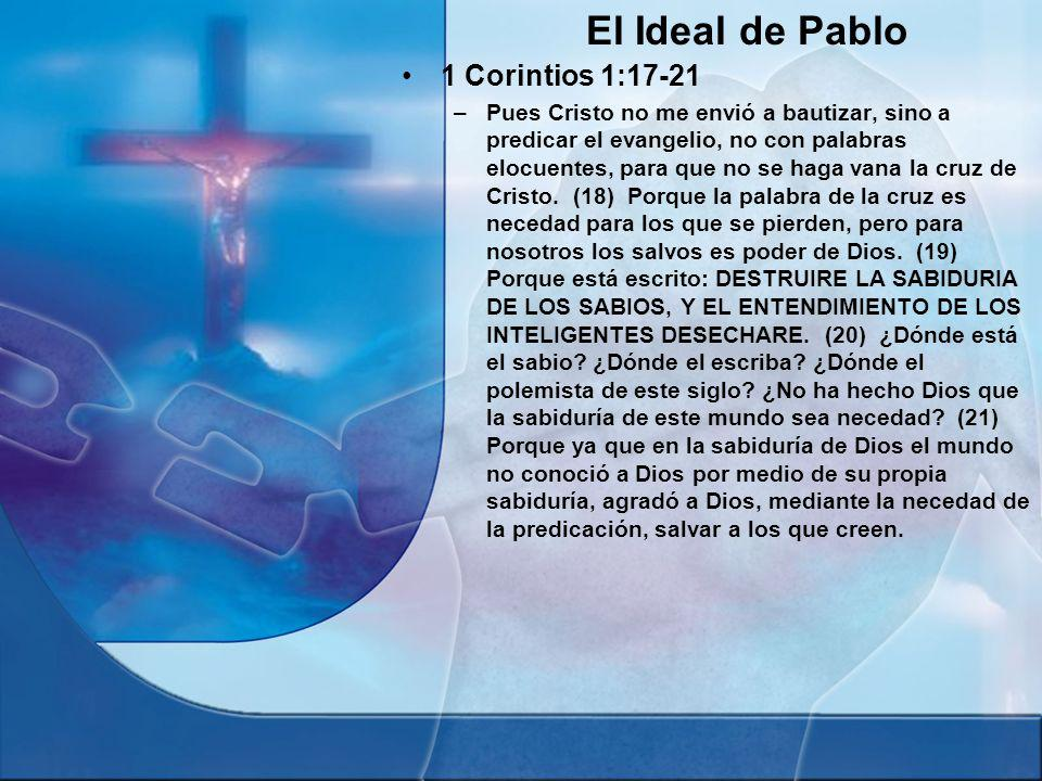 El Ideal de Pablo 1 Corintios 1:17-21