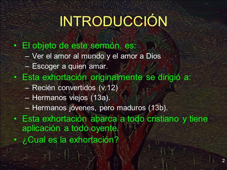 INTRODUCCIÓN El objeto de este sermón. es: