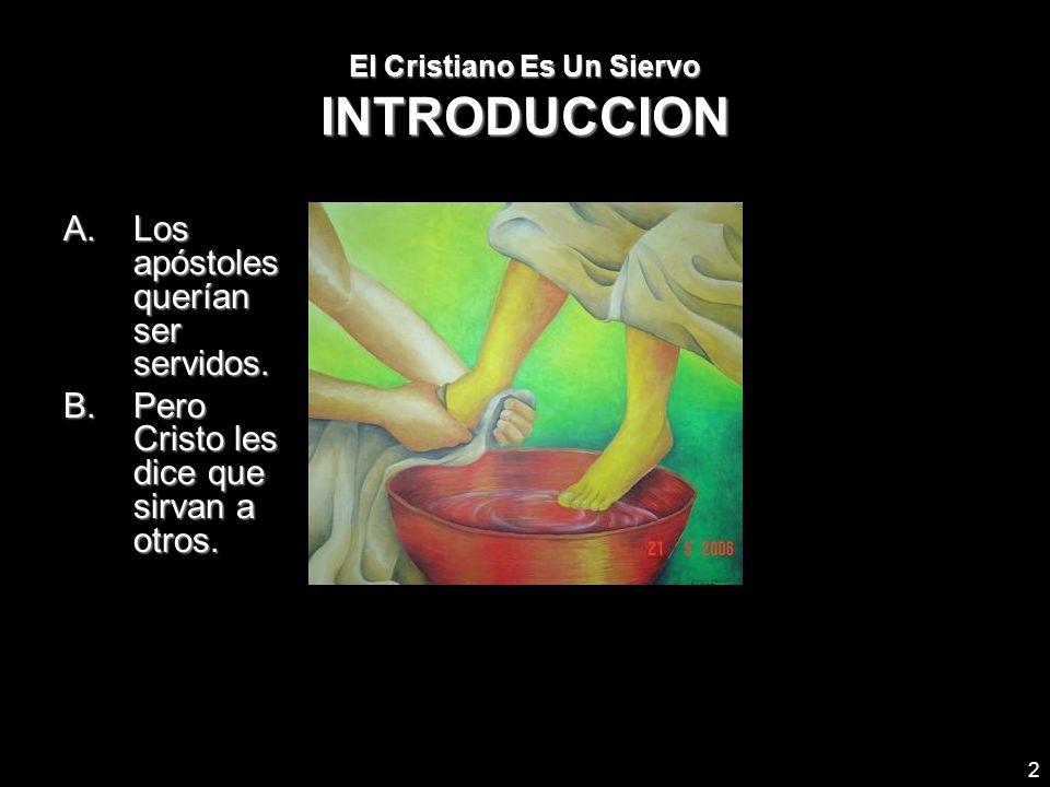 El Cristiano Es Un Siervo INTRODUCCION