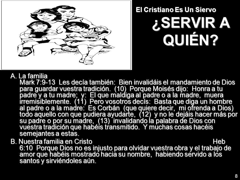 El Cristiano Es Un Siervo ¿SERVIR A QUIÉN
