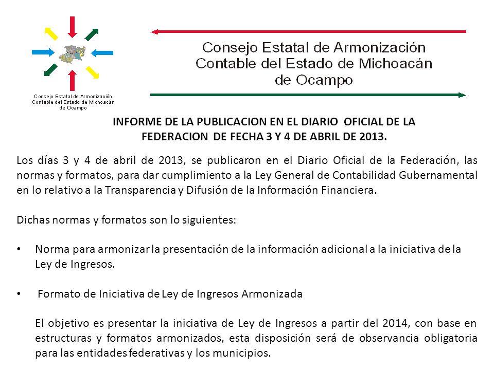 INFORME DE LA PUBLICACION EN EL DIARIO OFICIAL DE LA FEDERACION DE FECHA 3 Y 4 DE ABRIL DE 2013.