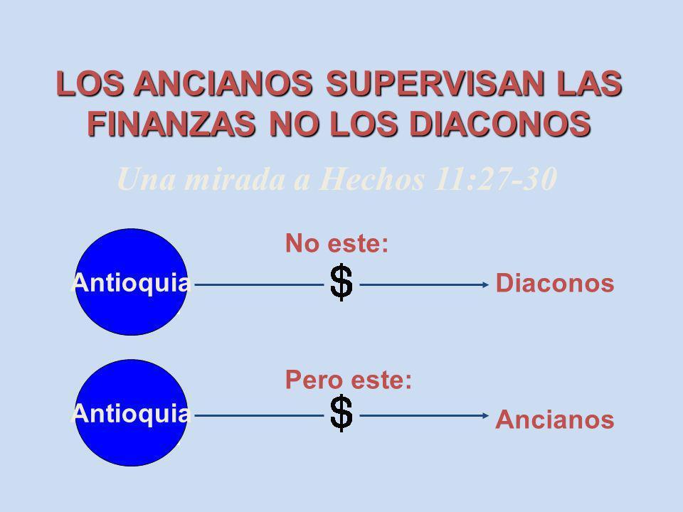 LOS ANCIANOS SUPERVISAN LAS FINANZAS NO LOS DIACONOS