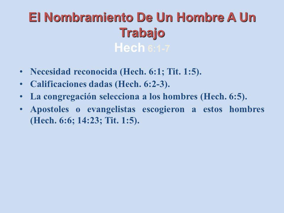 El Nombramiento De Un Hombre A Un Trabajo Hech 6:1-7