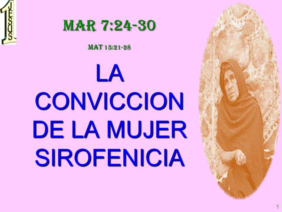 LA CONVICCION DE LA MUJER SIROFENICIA