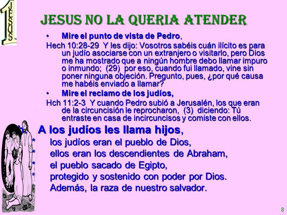 JESUS NO LA QUERIA ATENDER