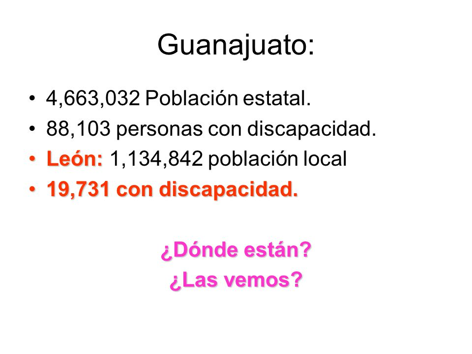 Guanajuato: 4,663,032 Población estatal.