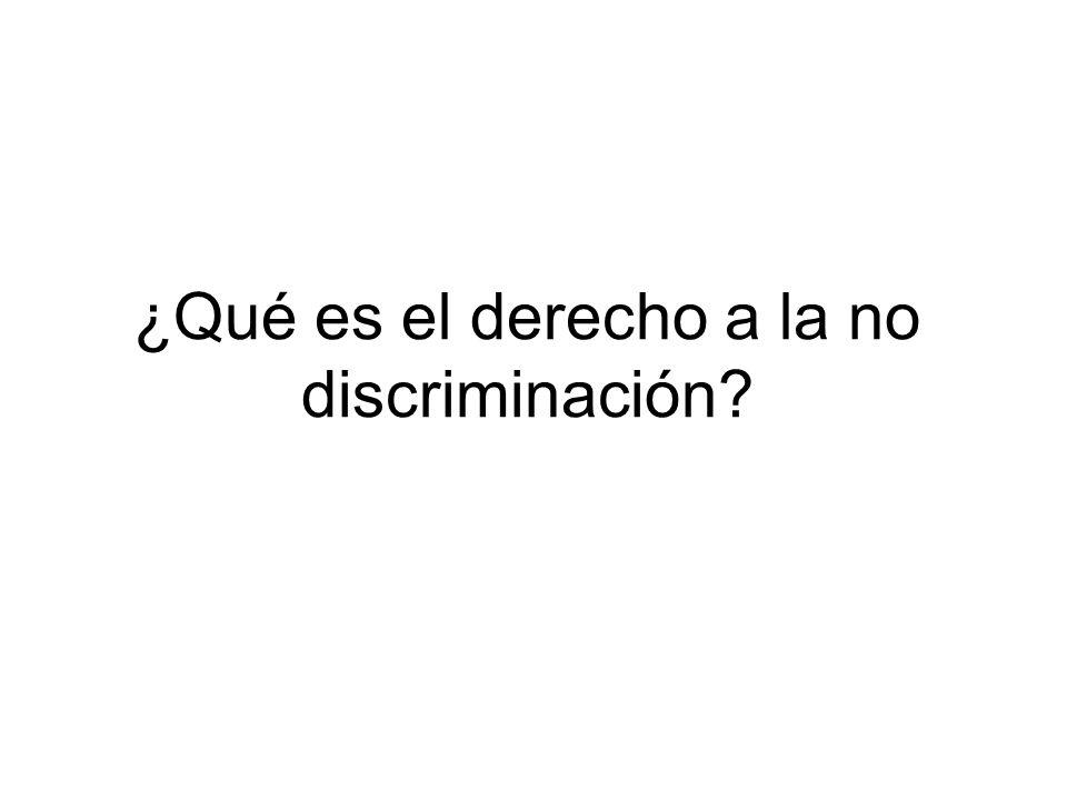 ¿Qué es el derecho a la no discriminación
