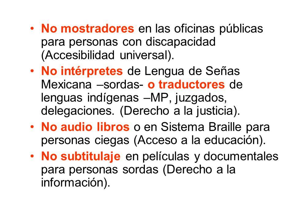 No mostradores en las oficinas públicas para personas con discapacidad (Accesibilidad universal).