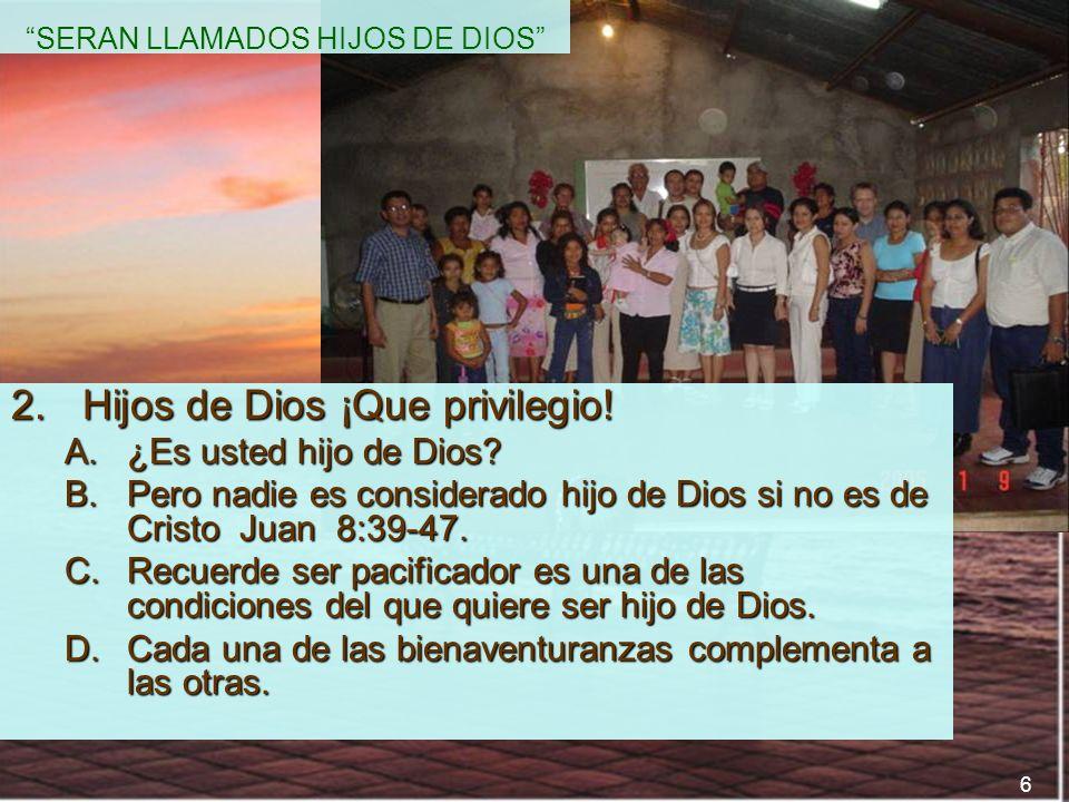 SERAN LLAMADOS HIJOS DE DIOS