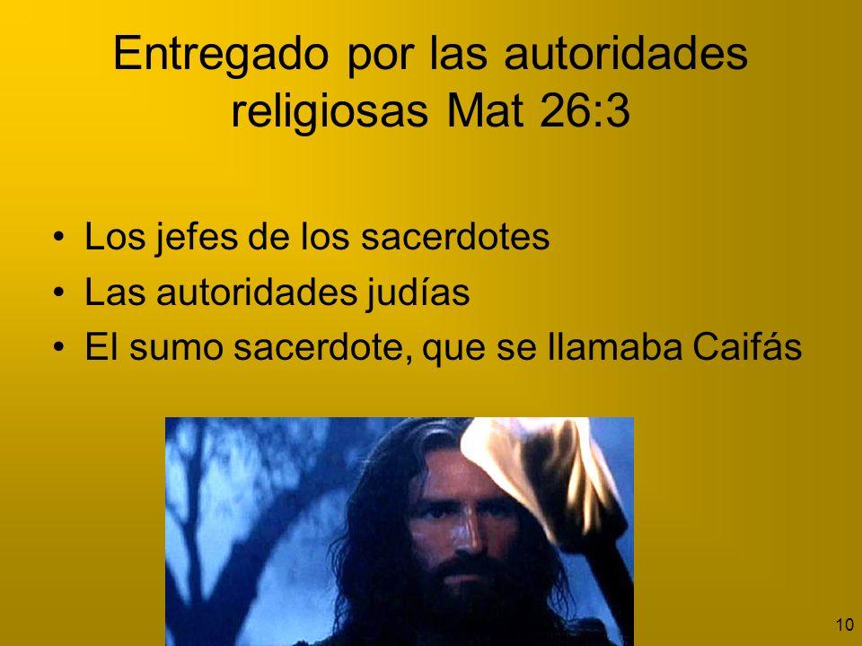 Entregado por las autoridades religiosas Mat 26:3